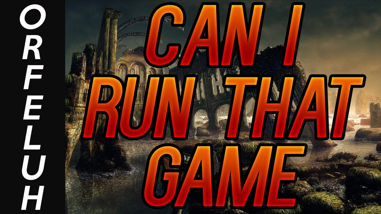 how to know if your pc can run a game