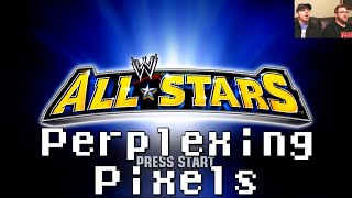 Perplexing Pixels: WWE All Stars (Xbox 360) (review/commentary) Ep64