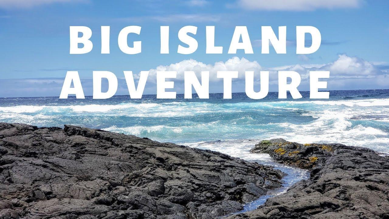 Big Island Adventure | Hawaii