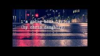 I'm Going Home by Chris Daughtry (Lyrics on Screen)