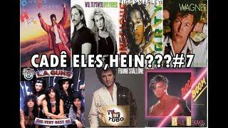 CADÊ ELES HEIN?#7 Frank Stallone,Ziggy Marley,L.A Guns,Will To Power,Jack Wagner...