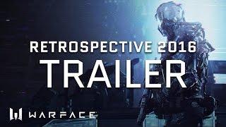 Warface - Trailer - Retrospective 2016