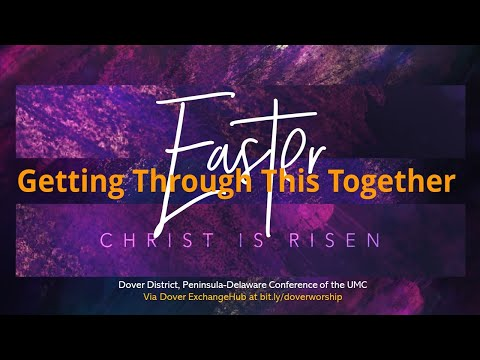 Getting Through This Together ~ Easter (John 20:1 - 18) by Pastors Dean Perdue & Brad Schutt