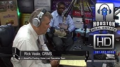 Reverse Mortgages - Rick Veale 2/2 - Houston Real Estate Radio