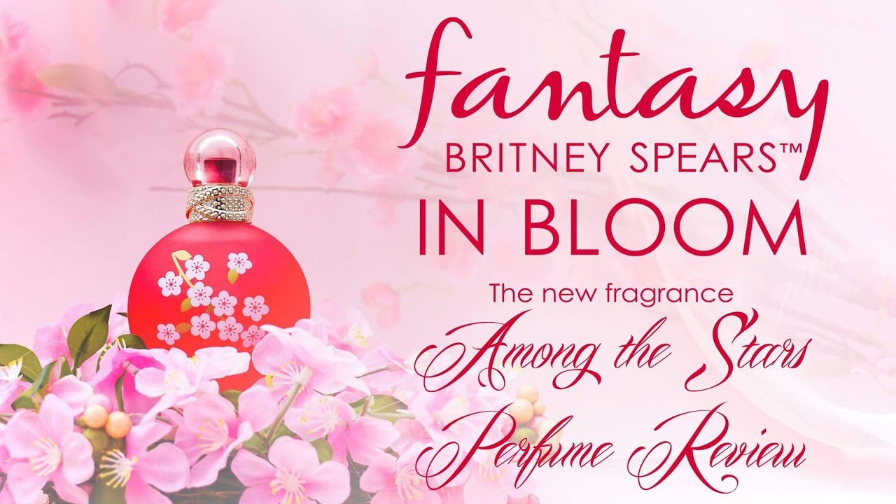 Britney Spears Fantasy In Bloom Perfume Review Among The Stars Perfume Reviews Youtube