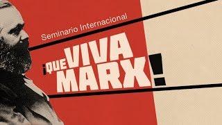 Seminario Internacional ¡Que viva Marx! 3 thumbnail