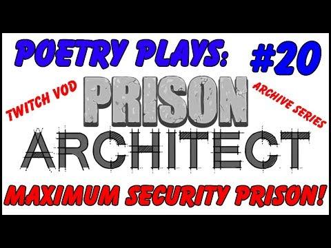 Prison Architect - Maximum Security Prison! [Episode 20] -  Archive Series/Twitch Vods