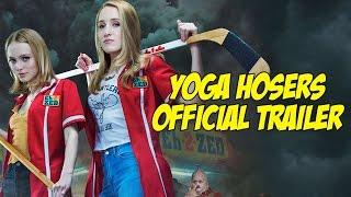 Yoga Hosers Official Trailer