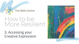 Building Resilience Pt 3 - Accessing Your Creative Expression