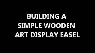 Just about as easy as it gets! Build your own art easel today. Everyone has to start somewhere.