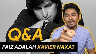 QnA : FAIZ ADALAH XAVIER NAXA?