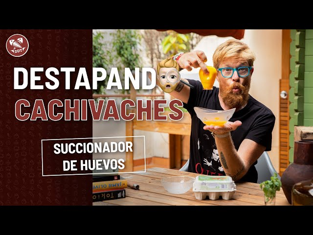 SUCCIONADOR DE YEMAS *DESTAPANDO CACHIVACHES*