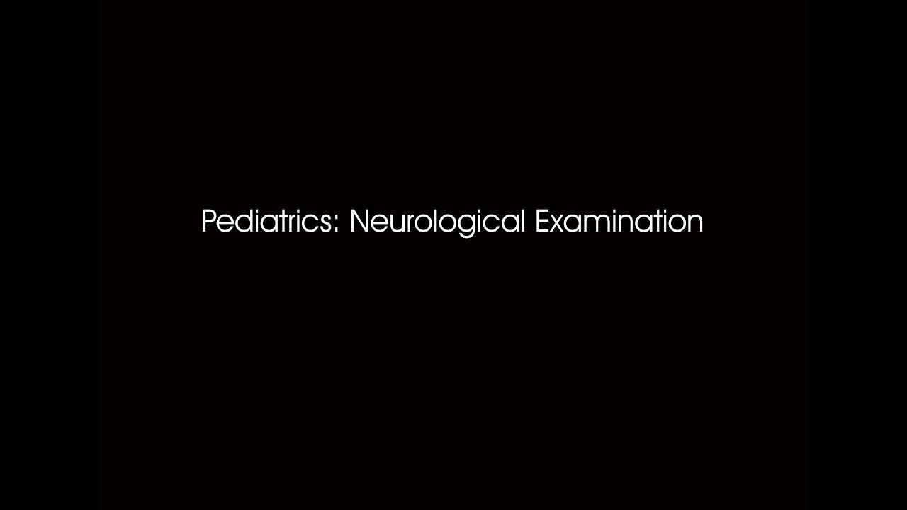 Dr. Ahmed Darwish - Pediatrics: Neurological Examination