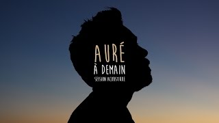Auré - À Demain (Session acoustique)