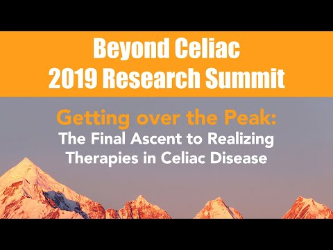 Beyond Celiac 2019 Research Summit Getting over the Peak