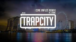 RL Grime - Core (Infuze Remix)