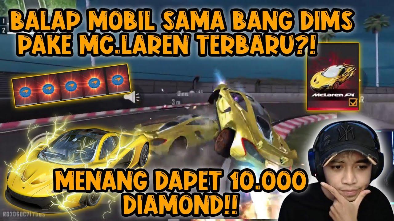 BALAP MOBIL SAMA BANG DIMAS PAKEK SKIN MC.LAREN TERBARU!? MENANG AUTO DAPET 10.000 DIAMOND!!!