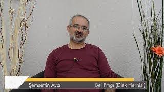 Bel Fıtığı (Disk Hernisi) - Onlar Sağlığına Kavuşuyor - Dr. Ceyhun Nuri – Şemsettin Avcı