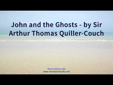 John and the Ghosts   by Sir Arthur Thomas Quiller Couch