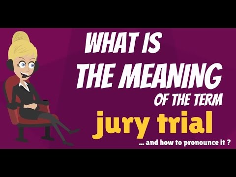 What Is Jury Trial What Does Jury Trial Mean Jury Trial Meaning