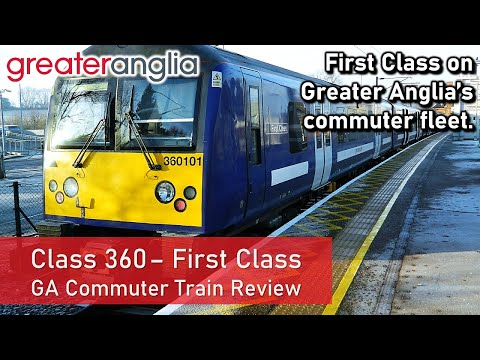 Greater Anglia Class 360 FIRST CLASS   London To Colchester Town