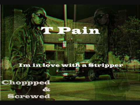 t pain im in luvwith a stripper