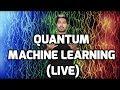 Quantum Machine Learning LIVE