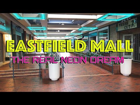 EASTFIELD MALL - THE REAL NEON DREAM