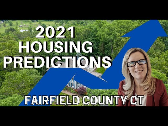 Housing Prediction for 2021 in Fairfield CT | Fairfield County CT | Moving to Fairfield CT