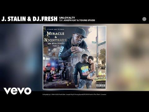 J. Stalin, DJ.Fresh - Unloyalty (Audio) ft. Joseph Kay, Young Spudd Mp3