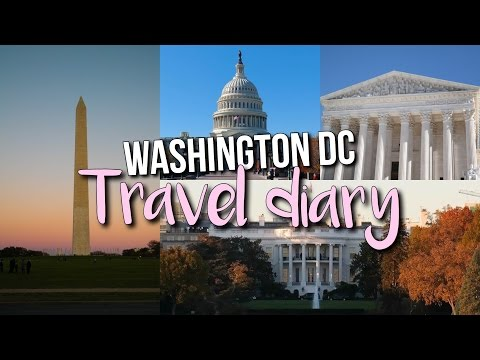 Washington, D.C. Travel Diary! My Trip to the U.S.A. Capital!