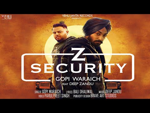 Z Security Gopi Waraich  Deep Jandu  Latest Punjabi Songs 2018  Vehli Janta Records