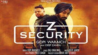 Z Security Gopi Waraich | Deep Jandu | Latest Punjabi Songs 2018 | Vehli Janta Records