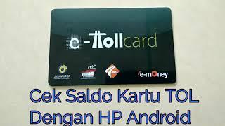 Cara Cek Saldo Kartu Tol E Toll Card Dengan Hp Android Youtube