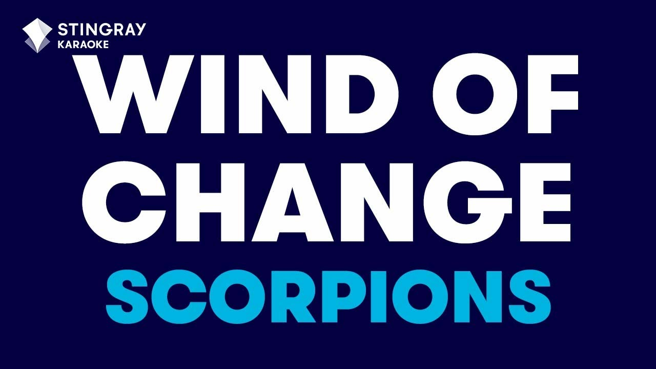 Scorpions Wind Of Change Karaoke With Lyrics Youtube
