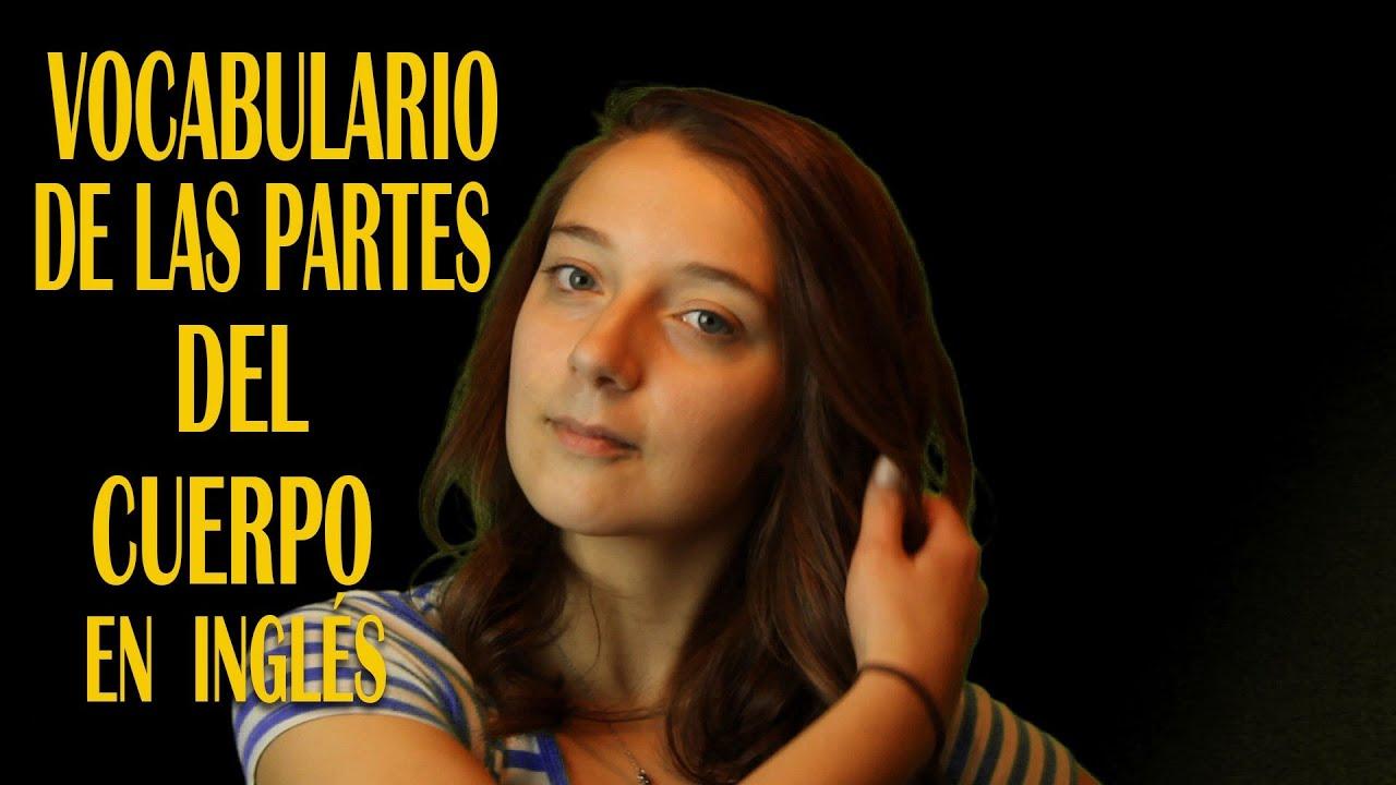 EL MEJOR VOCABULARIO DE LAS PARTES DEL CUERPO EN INGLÉS! - YouTube