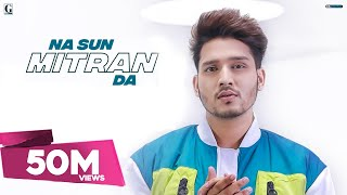 Na Sun Mitran Da : Karan Randhawa (Full Video) Satti Dhilon | Prince Bhullar | GK.DIGITAL | Geet MP3