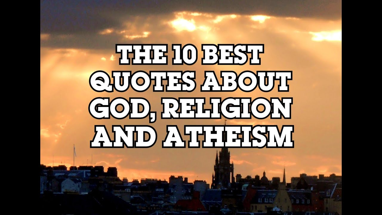 God Quotes Top 10 Best Quotes About God Religion And Atheism  Youtube