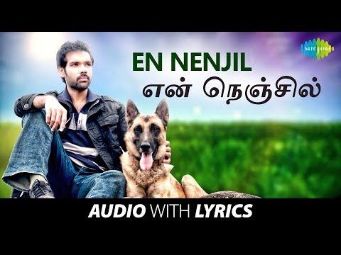 EN NENJIL with Lyrics   Naaigal Jaakirathai   Naresh Iyer   Dharan Kumar   Sibiraj   Madhan Karky