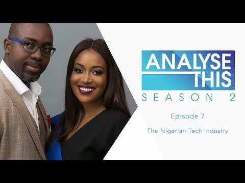 Analyse This S2E7 : The Nigerian Tech Industry