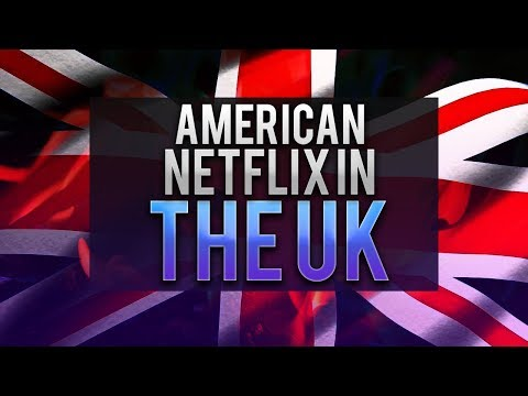 How to Get American Netflix in the UK  Working in 2018