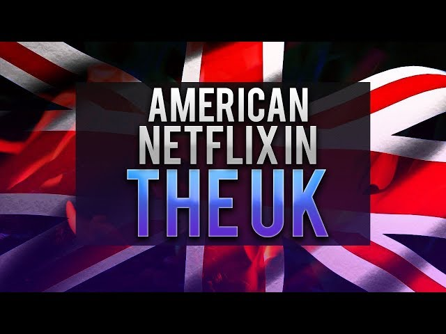 How to Get American Netflix in the UK - Your Best Option
