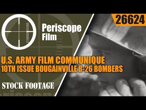 U.S. ARMY FILM COMMUNIQUE 10th ISSUE  BOUGAINVILLE  B-26 BOMBERS  26624