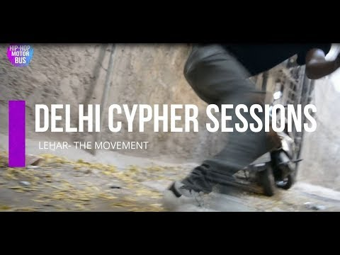 FRESH 2018 DELHI FREESTYLE and CYPHER SESSION || LEHAR-THE MOVEMENT || DELHI RAPPERS || HHMB