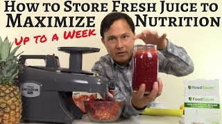 How to Store Fresh Juice to Maximize Nutrition up to a Week