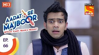 Aadat Se Majboor - Ep 66 - Webisode - 2nd January, 2018