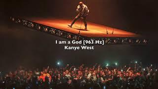 Kanye West - I Aṁ a God [963 Hz] (GOD FREQUENCY) (POWERFUL)