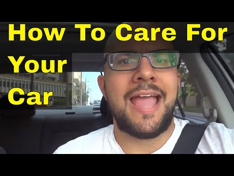 How To Take Care Of Your Car PROPERLY-Car Maintenance