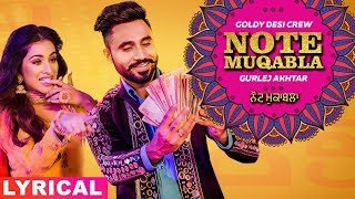 Note Muqabla (Lyrical) | Goldy Desi Crew ft Gurlej Akhtar | Sara Gurpal | Latest Punjabi Songs 2019