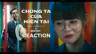 MisThy reaction Sơn Tùng MTP - We are the present || Si With MisThy